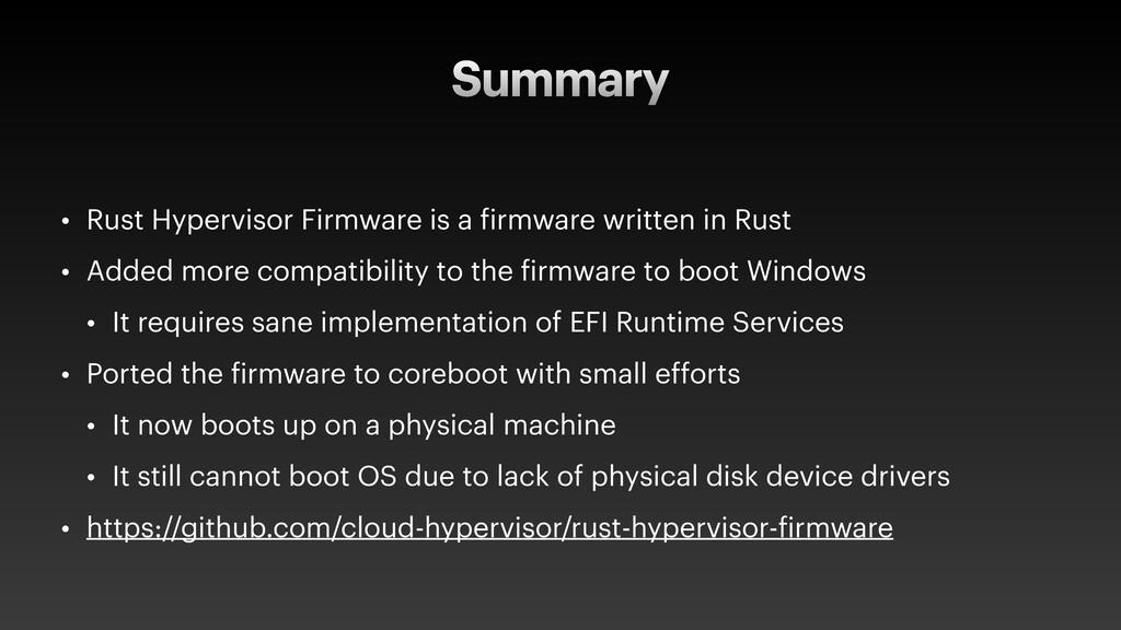 Summary • Rust Hypervisor Firmware is a f irmwa...