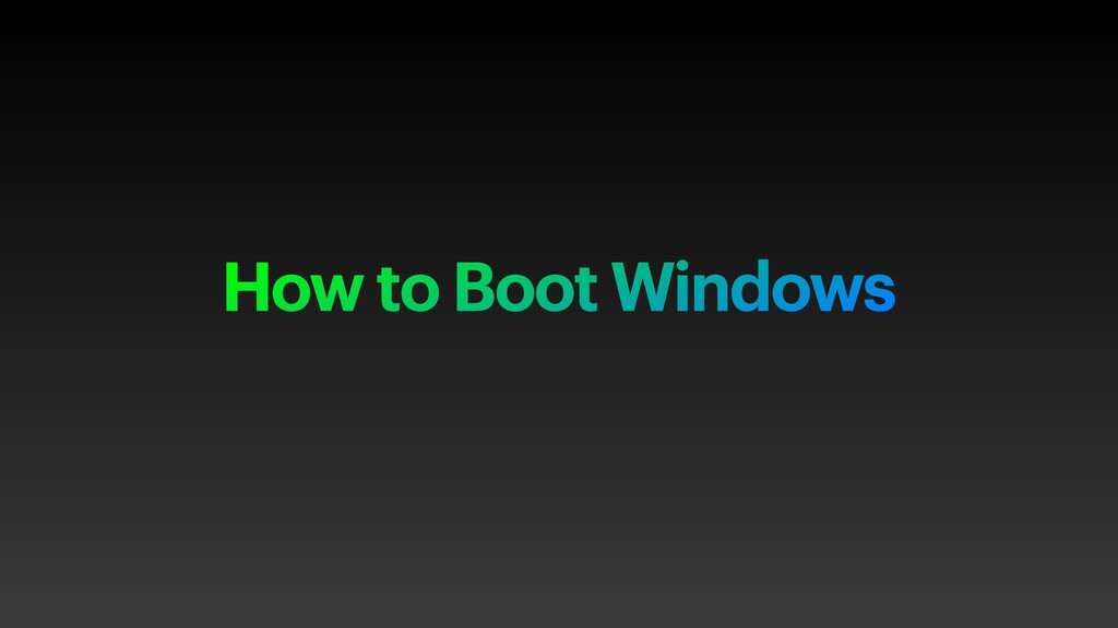How to Boot Windows