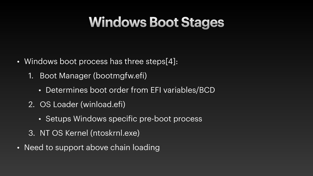 Windows Boot Stages • Windows boot process has ...