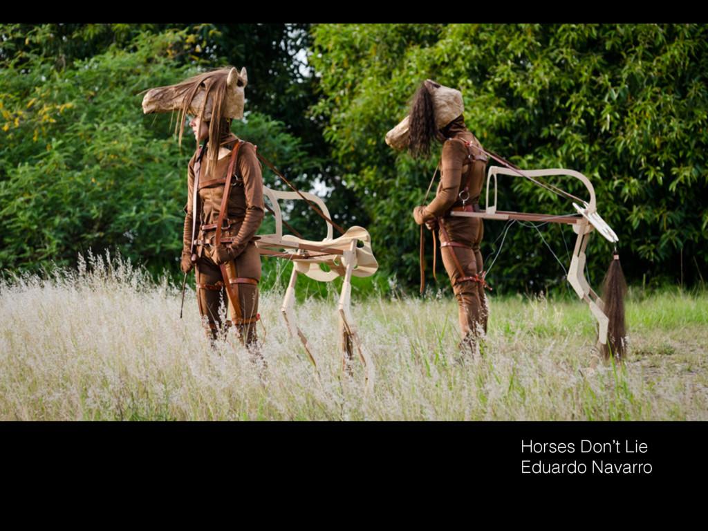 Horses Don't Lie Eduardo Navarro