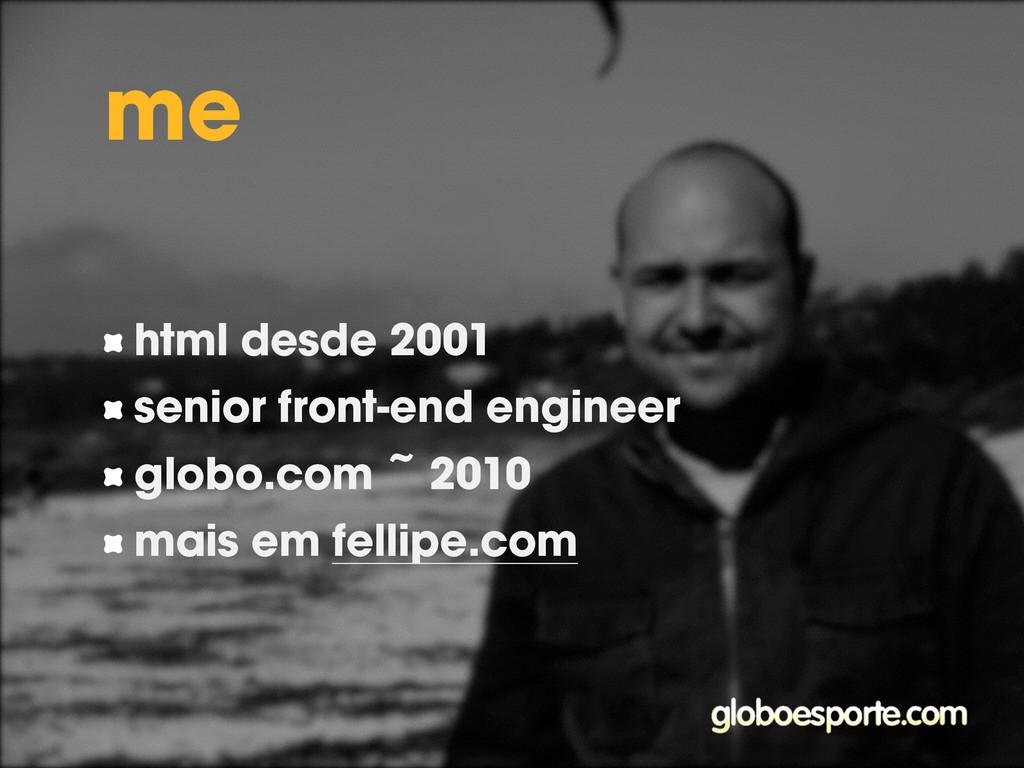 me html desde 2001 senior front-end engineer gl...