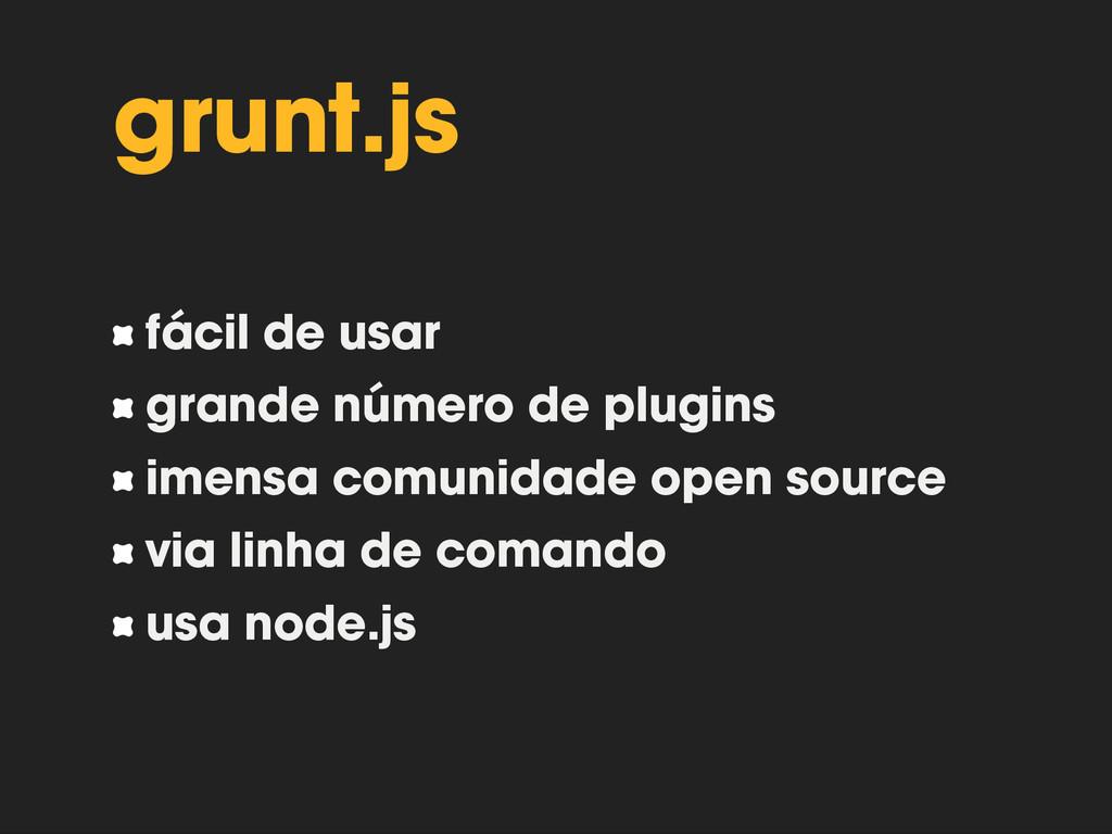 grunt.js fácil de usar grande número de plugins...