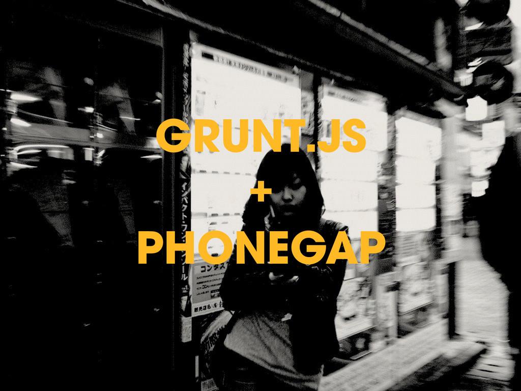GRUNT.JS + PHONEGAP