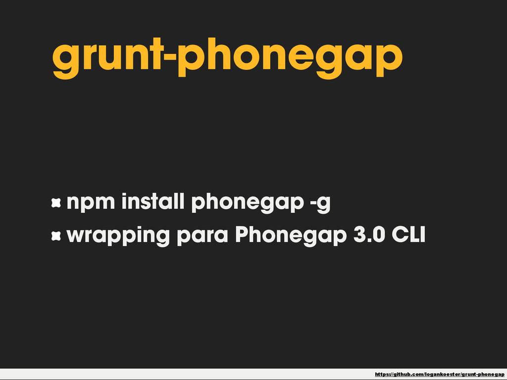 grunt-phonegap npm install phonegap -g wrapping...
