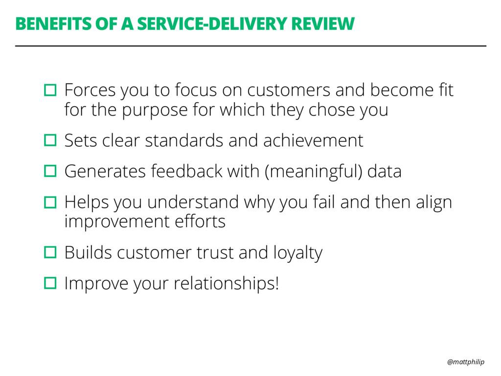 @mattphilip BENEFITS OF A SERVICE-DELIVERY REVI...