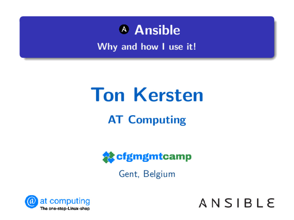 . . . . . . . Ansible Why and how I use it! Ton...