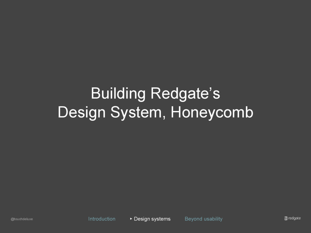 Building Redgate's Design System, Honeycomb @to...