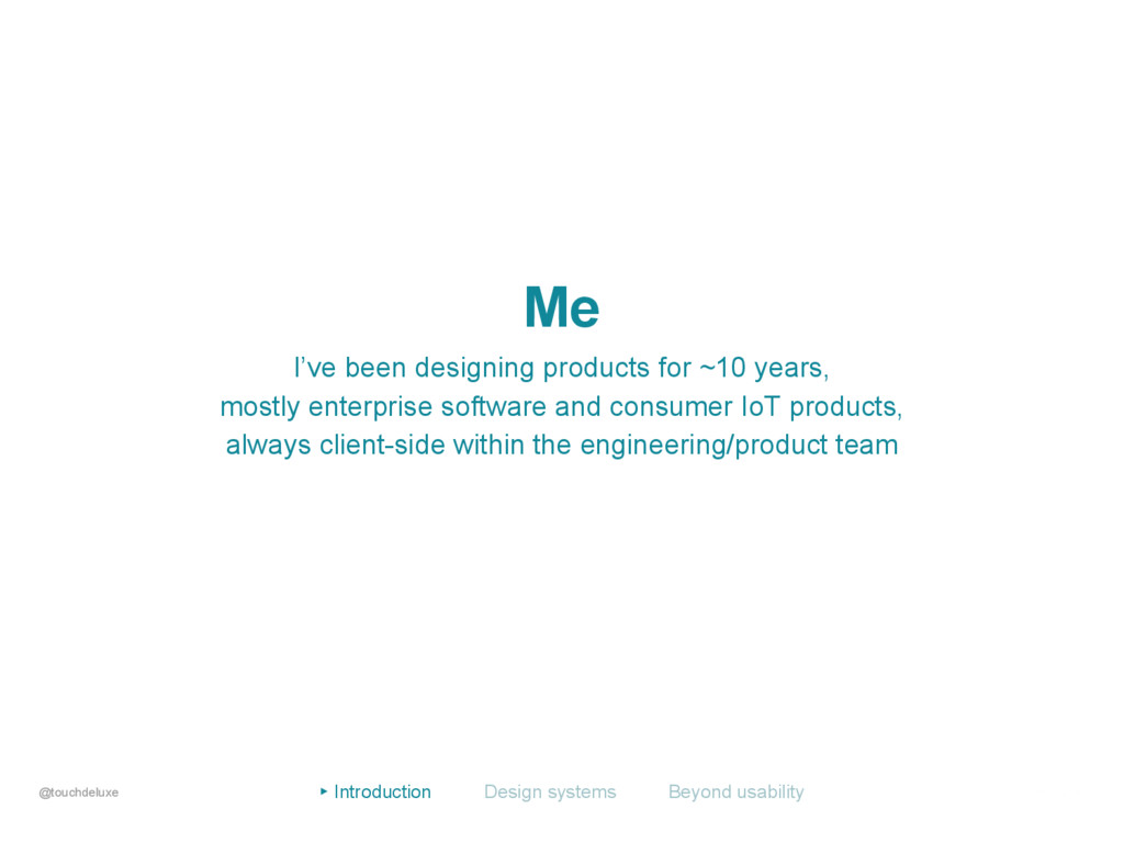 Me I've been designing products for ~10 years, ...