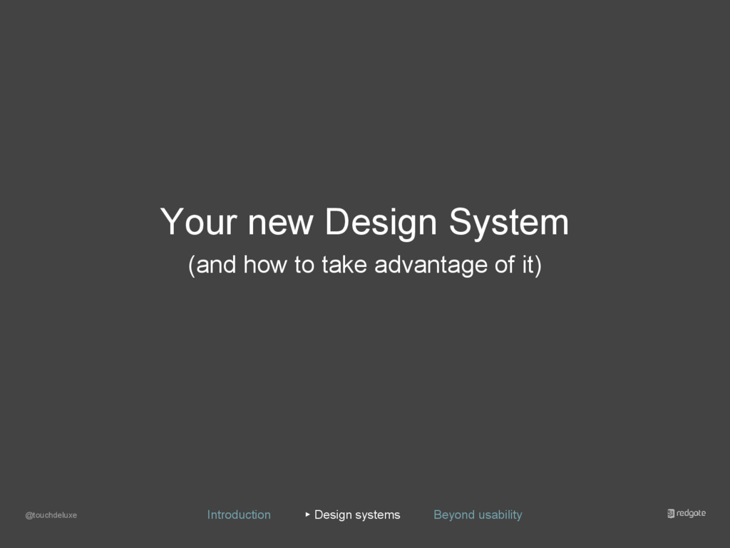 Your new Design System (and how to take advanta...