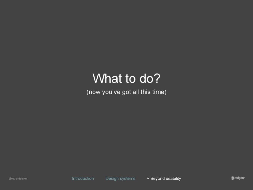 What to do? (now you've got all this time) @tou...
