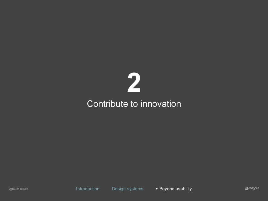 2 Contribute to innovation @touchdeluxe Introdu...