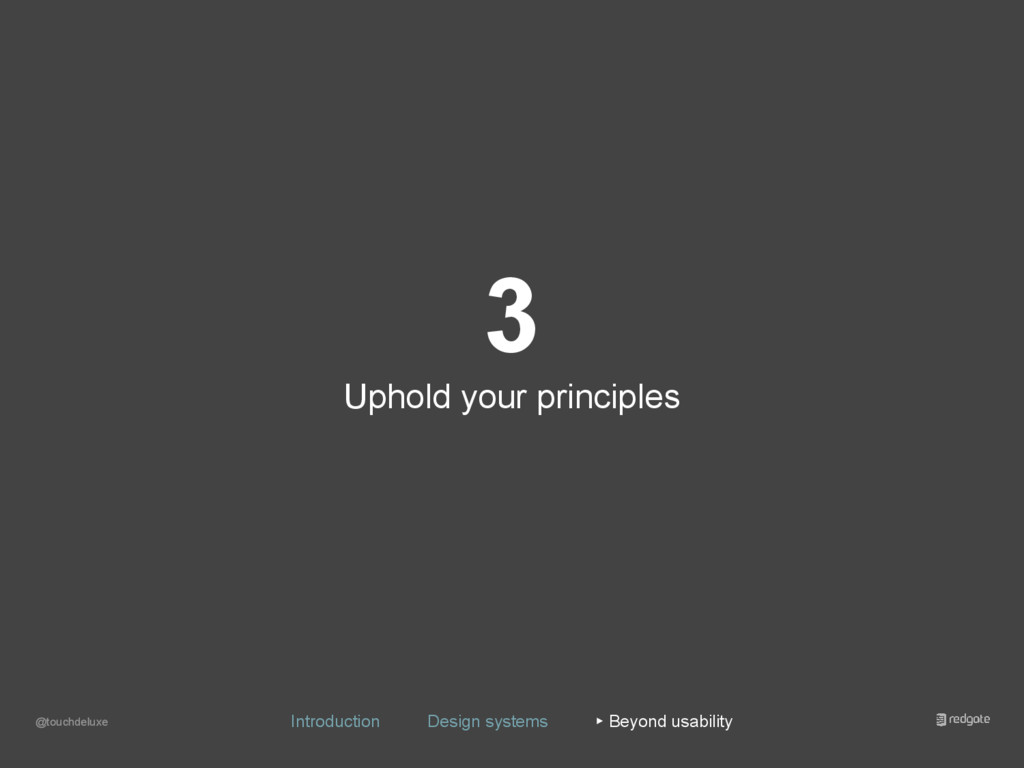 3 Uphold your principles @touchdeluxe Introduct...