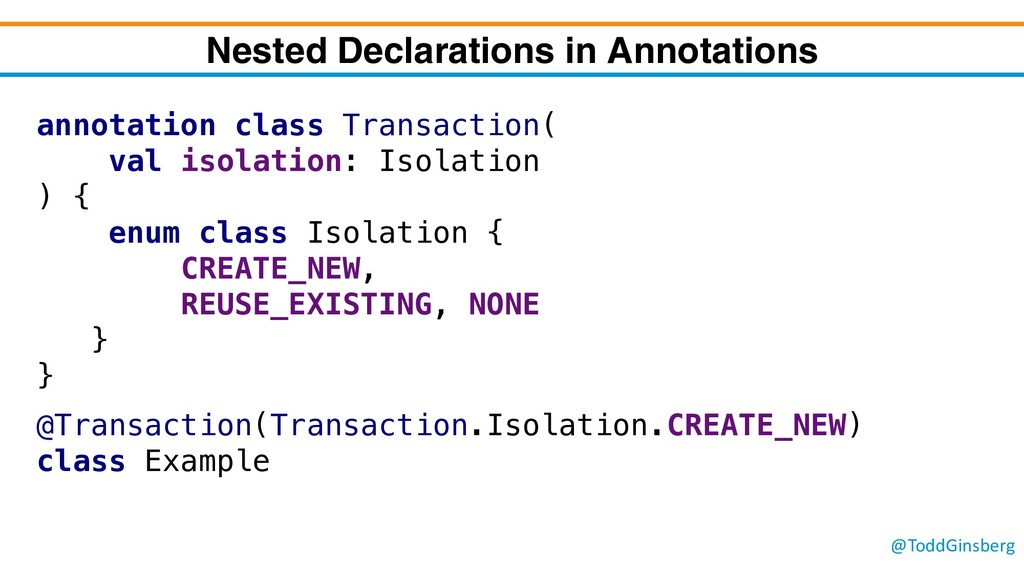 @ToddGinsberg Nested Declarations in Annotation...