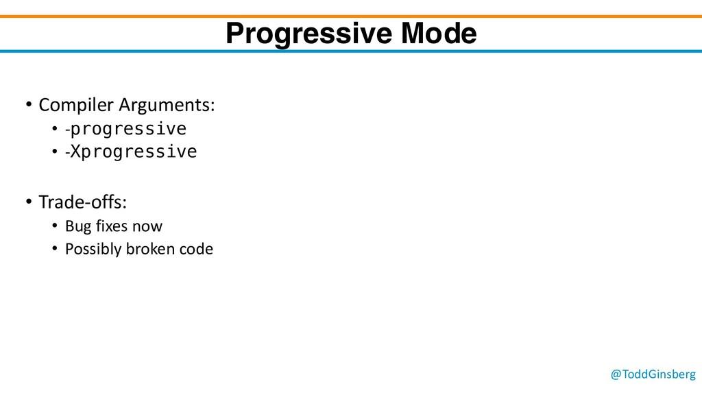 @ToddGinsberg Progressive Mode • Compiler Argum...