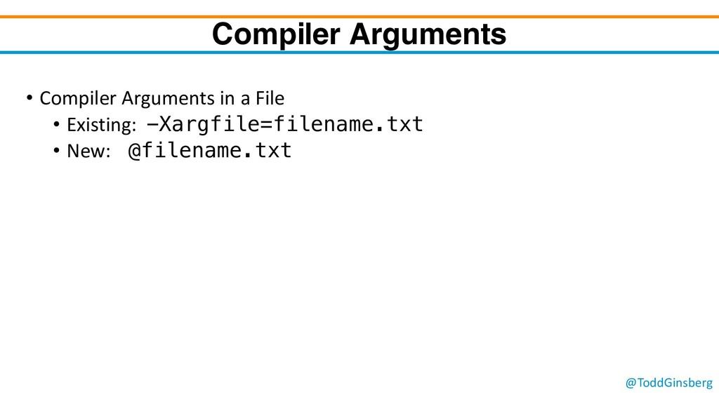 @ToddGinsberg Compiler Arguments • Compiler Arg...