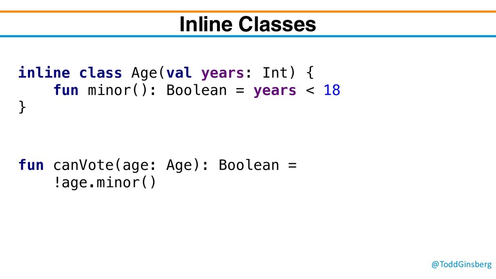 @ToddGinsberg Inline Classes inline class Age(v...