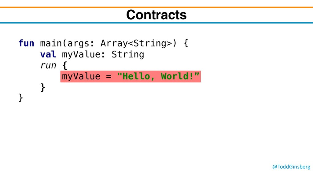 @ToddGinsberg Contracts fun main(args: Array<St...