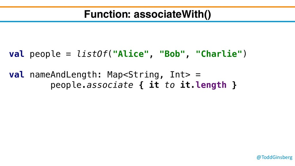@ToddGinsberg Function: associateWith() val peo...