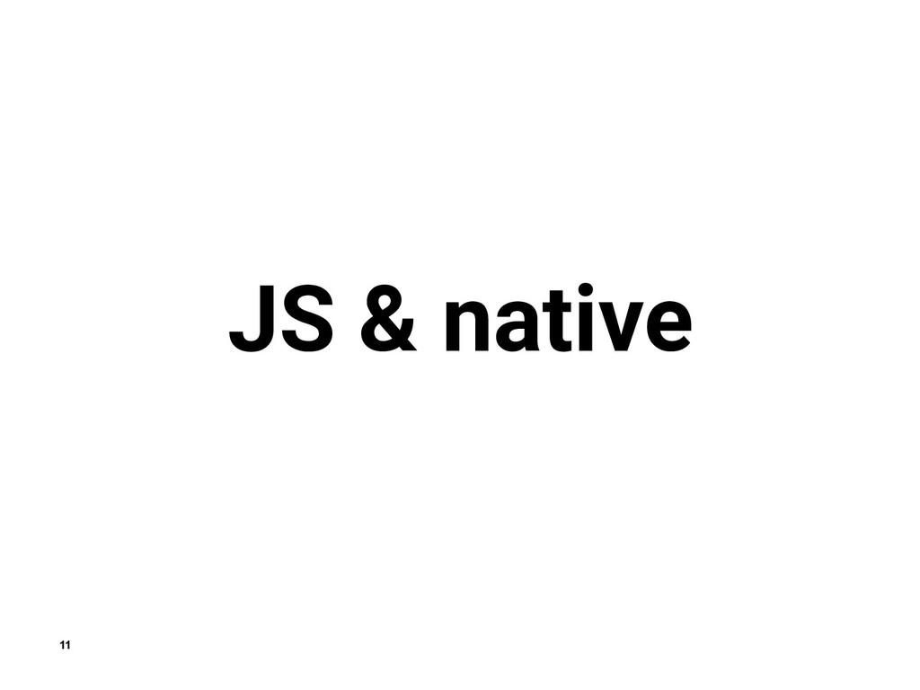 11 JS & native