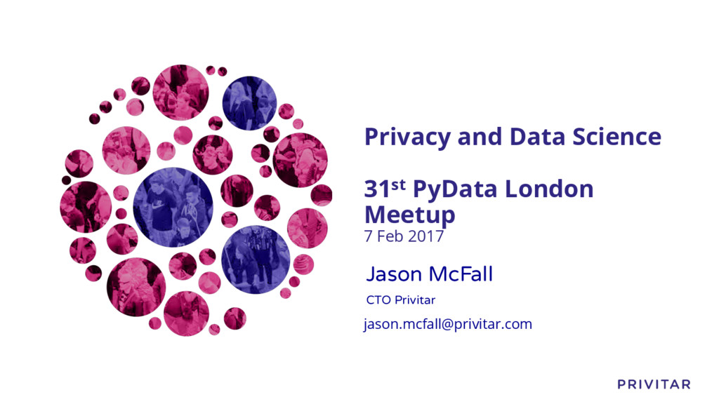 Privacy and Data Science 31st PyData London Mee...