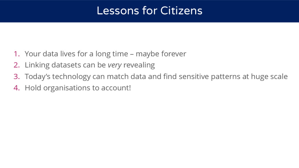 1. Your data lives for a long time – maybe fore...