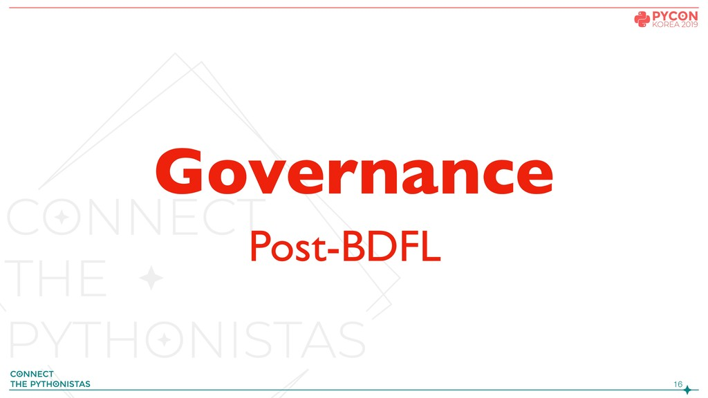 !16 Governance Post-BDFL