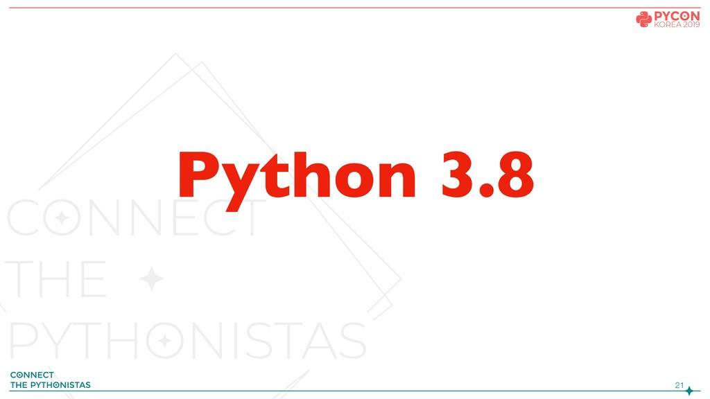 !21 Python 3.8
