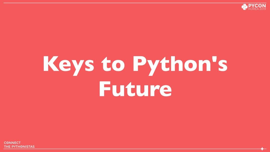 Keys to Python's Future