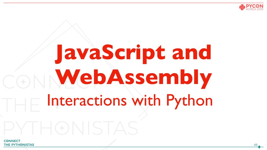 !48 JavaScript and WebAssembly Interactions wit...
