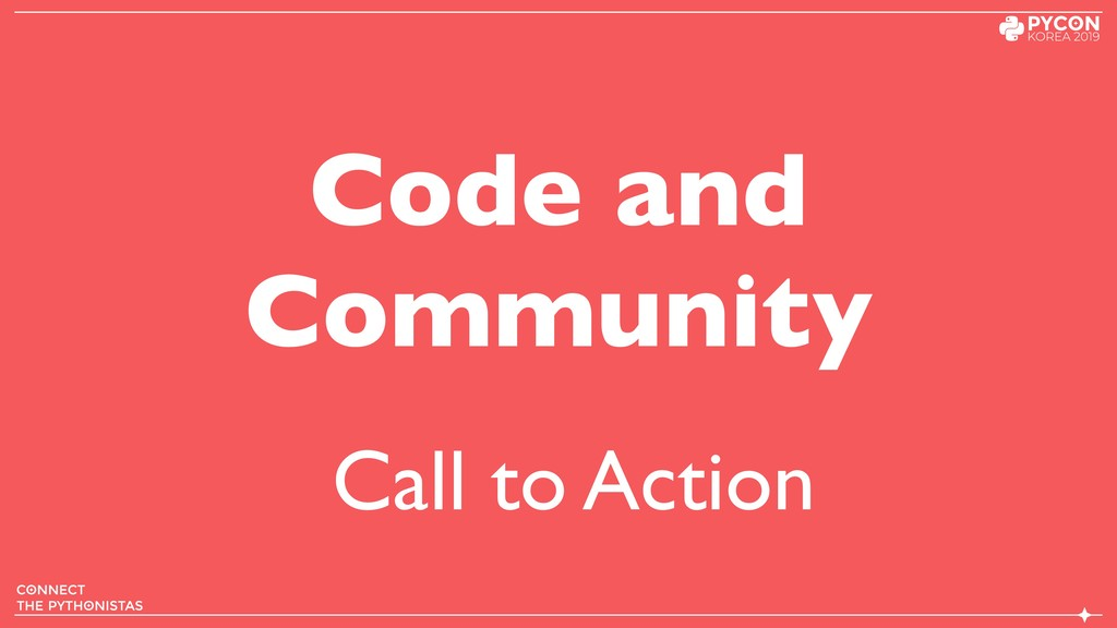 Code and Community Call to Action