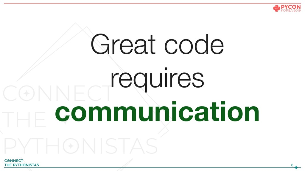 !8 Great code requires communication