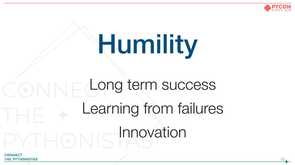 !73 Humility Long term success Learning from fa...