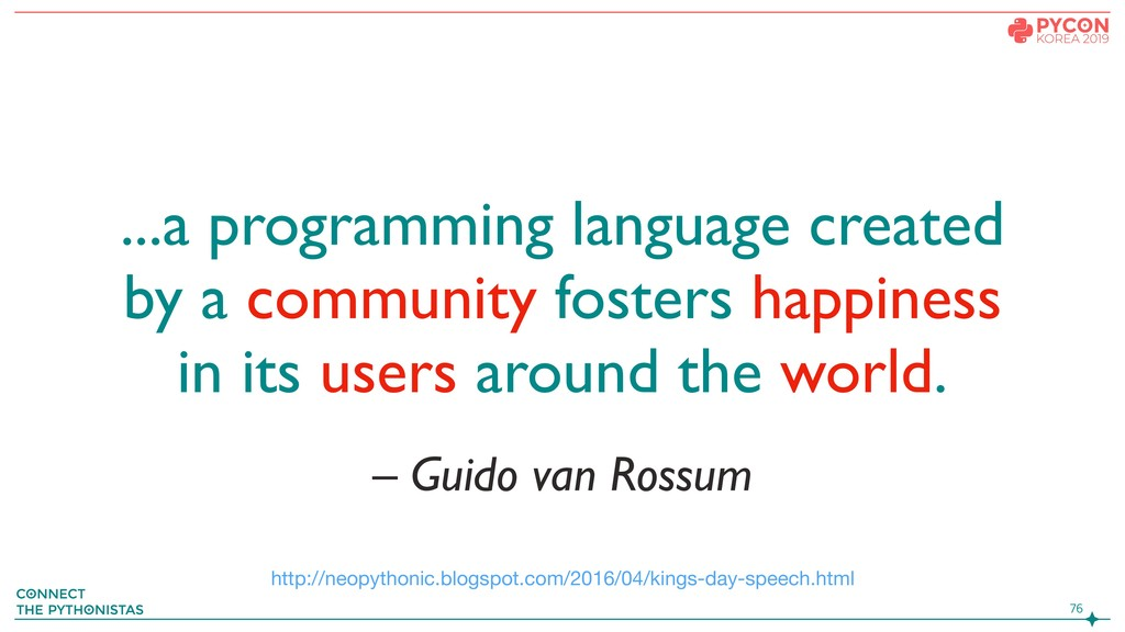– Guido van Rossum ...a programming language cr...