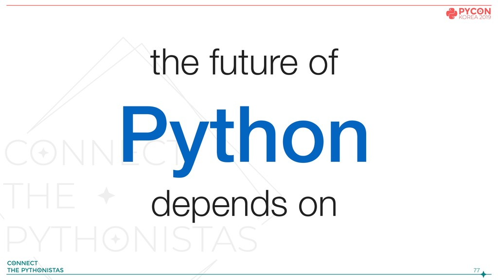 !77 the future of Python depends on