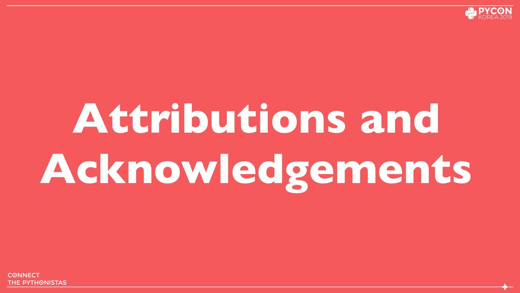 Attributions and Acknowledgements