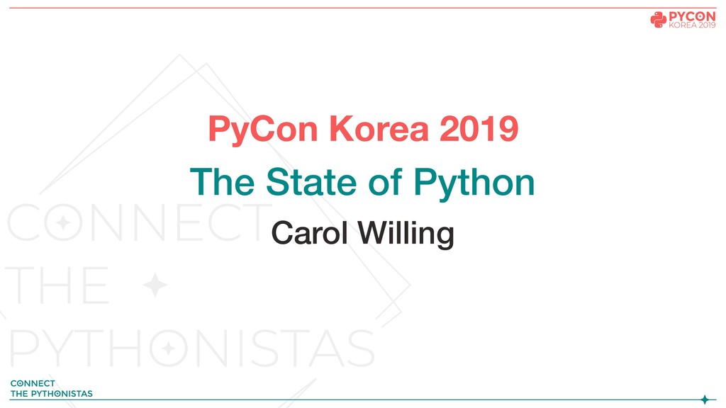 PyCon Korea 2019 The State of Python Carol Will...