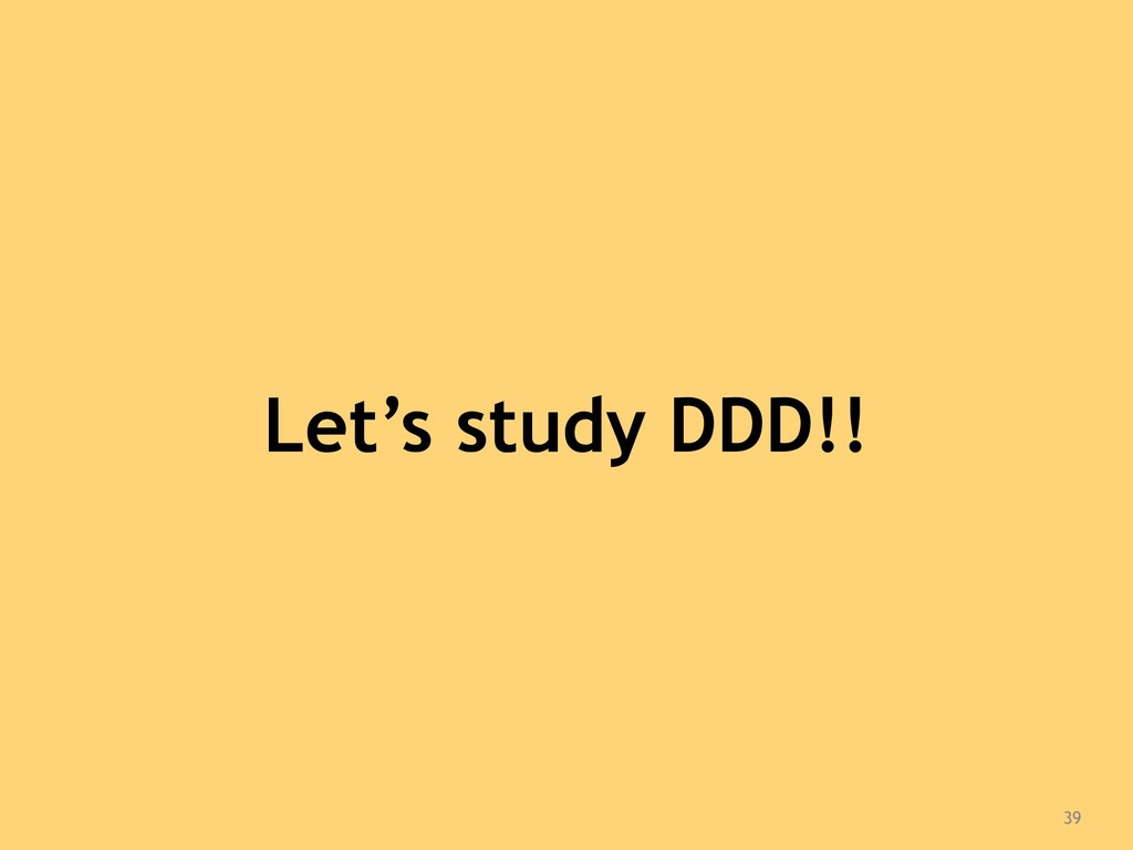 39 Let's study DDD!!