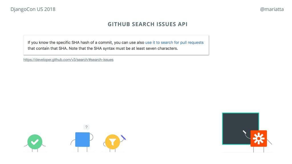 GITHUB SEARCH ISSUES API https://developer.gith...