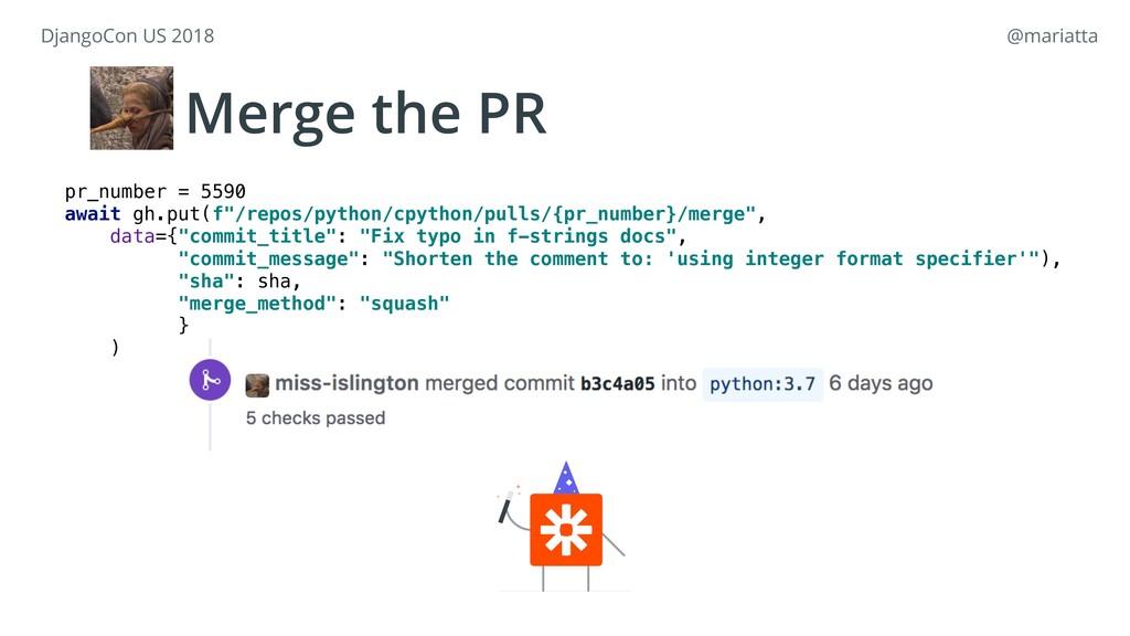 "Merge the PR pr_number = 5590 await gh.put(f""/r..."
