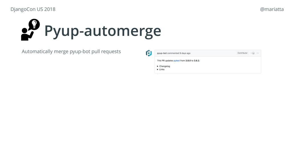 Pyup-automerge Automatically merge pyup-bot pul...