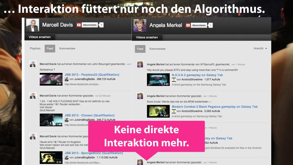 11 … Interaktion füttert nur noch den Algorithm...