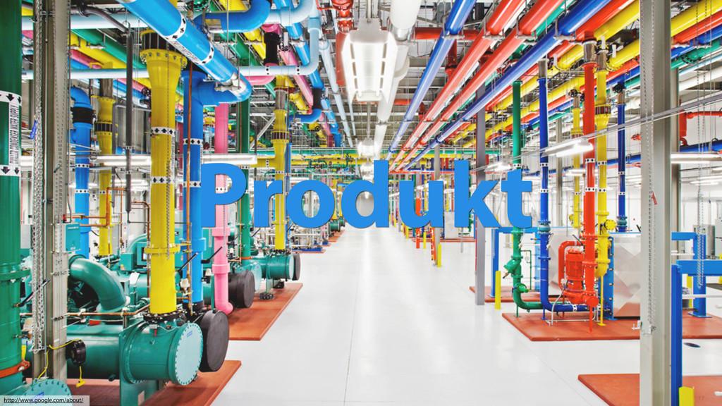 17 http://www.google.com/about/ Produkt