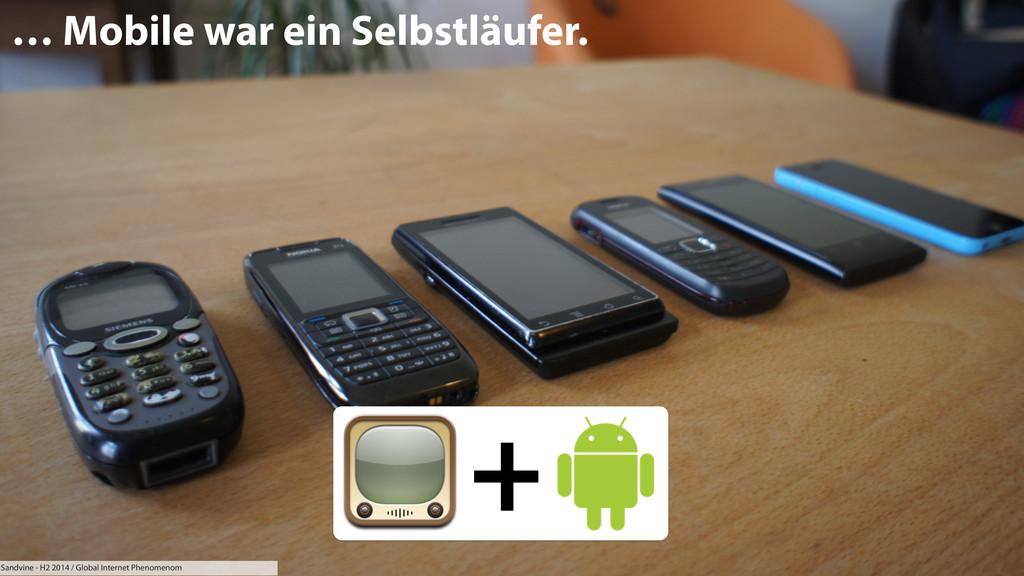 … Mobile war ein Selbstläufer. + Sandvine - H2 ...