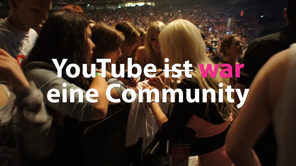 9 YouTube ist war eine Community