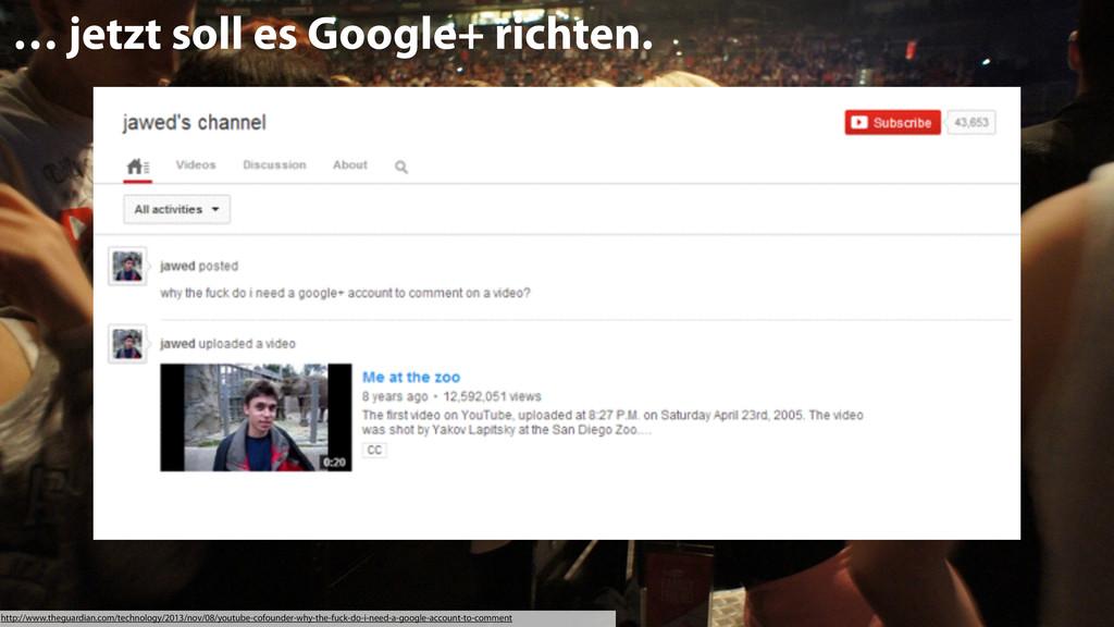 10 … jetzt soll es Google+ richten. http://www....