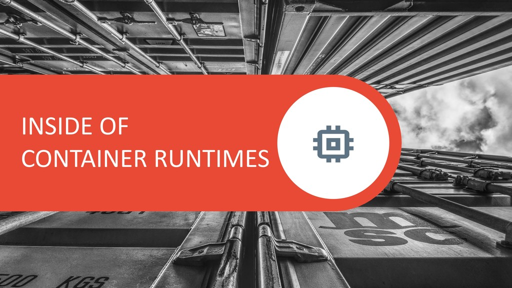 INSIDE OF CONTAINER RUNTIMES
