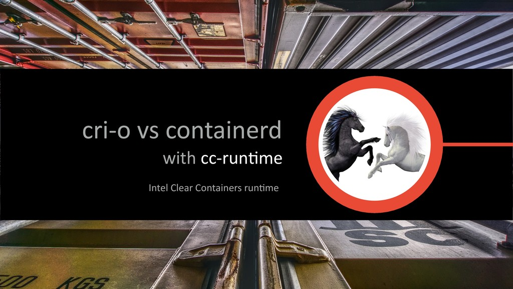 cri-o vs containerd with cc-run*me Intel Clear ...