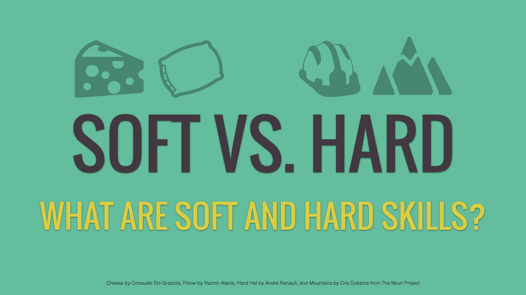 SOFT VS. HARD WHAT ARE SOFT AND HARD SKILLS? Ch...