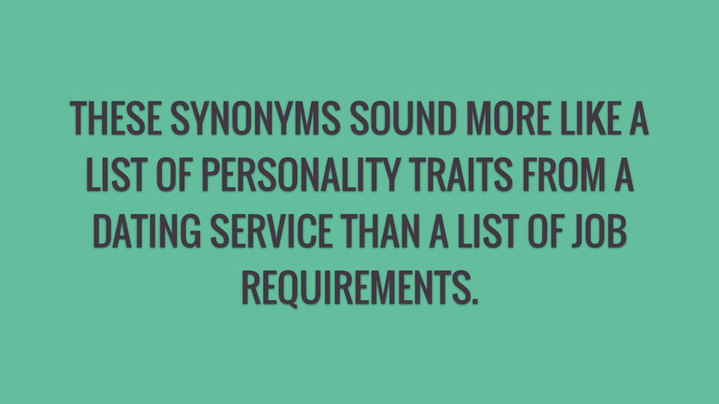 THESE SYNONYMS SOUND MORE LIKE A LIST OF PERSON...