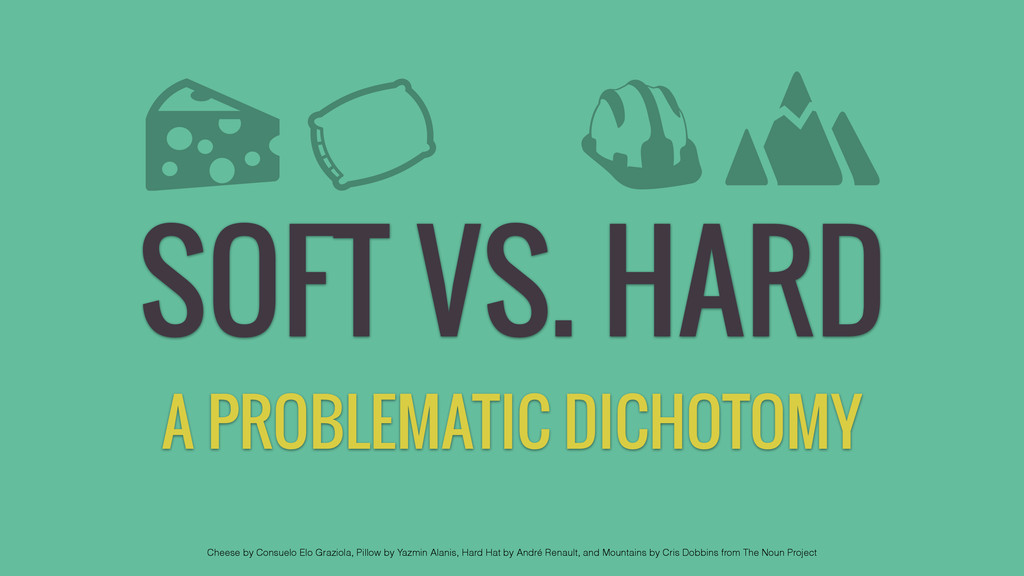 SOFT VS. HARD A PROBLEMATIC DICHOTOMY Cheese by...